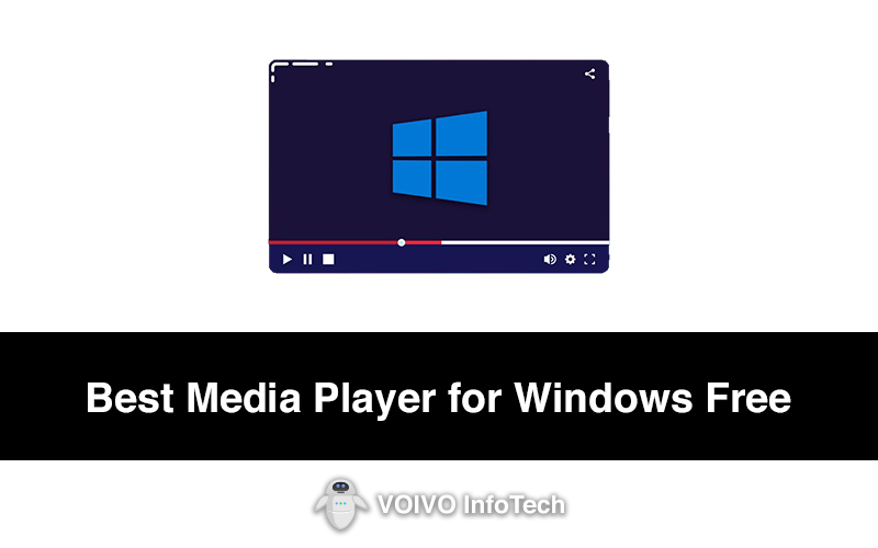 Best Media Player for Windows Free