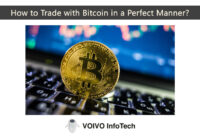How to Trade with Bitcoin in a Perfect Manner